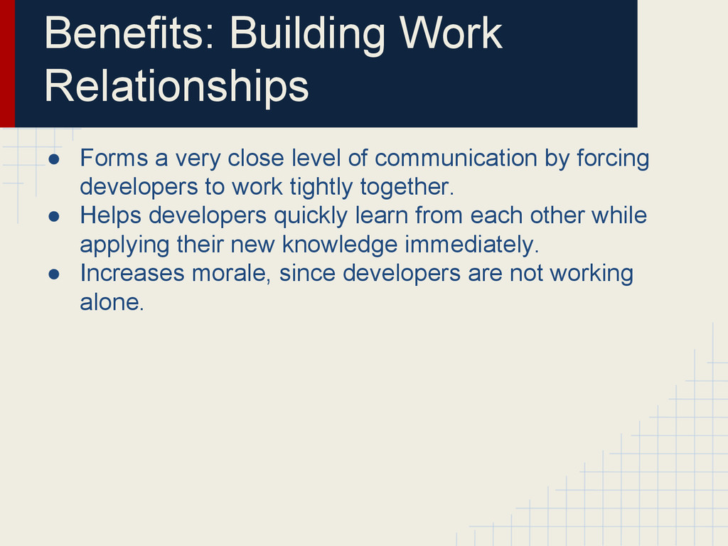 Benefits: Building Work Relationships ● Forms a...