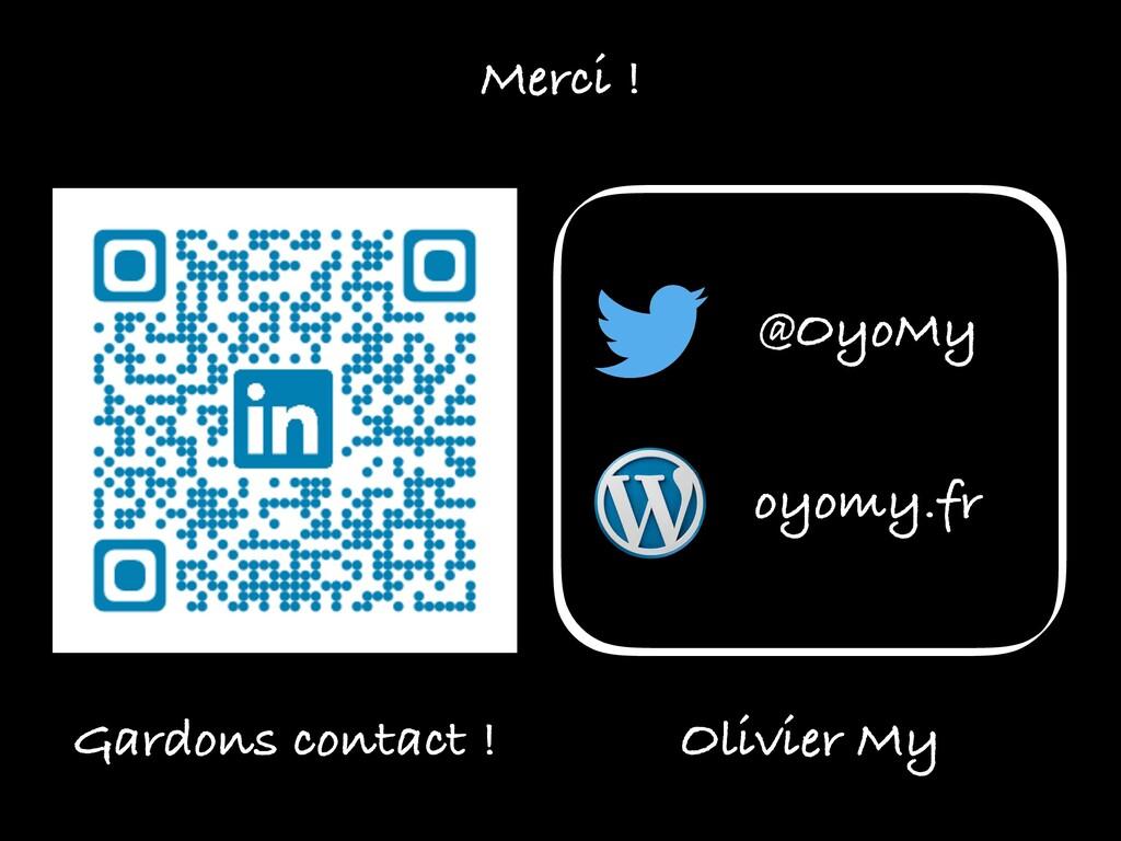 Gardons contact ! Olivier My Merci ! @OyoMy oyo...