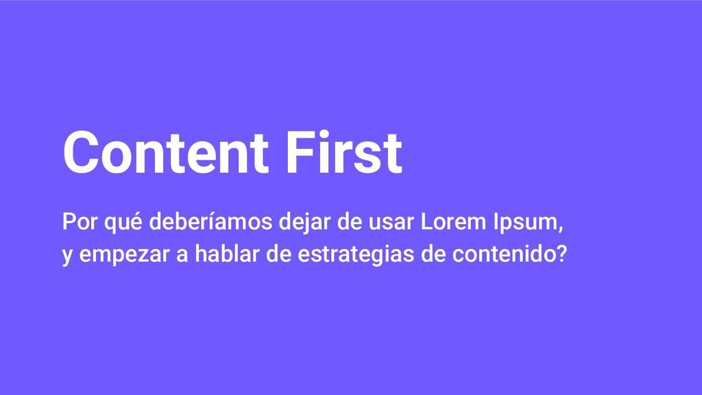 Content First Por qué deberíamos dejar de usar ...