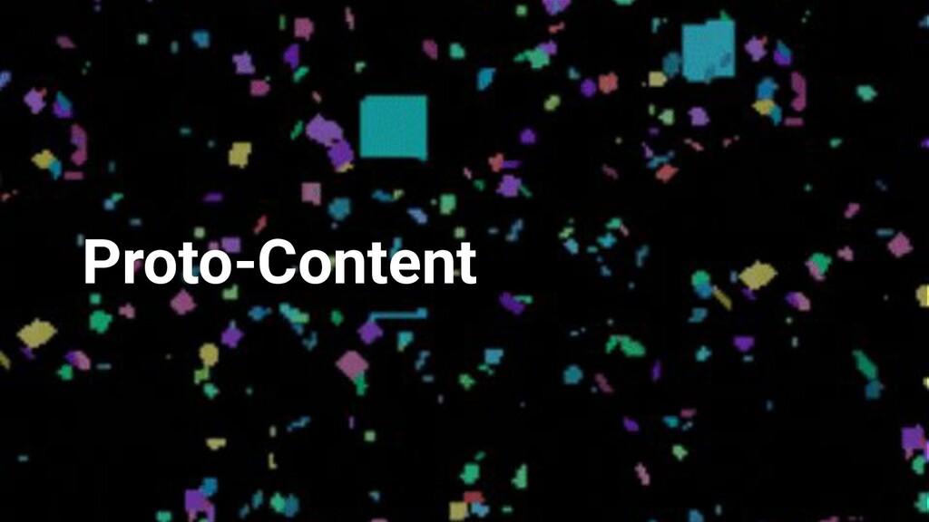Proto-Content