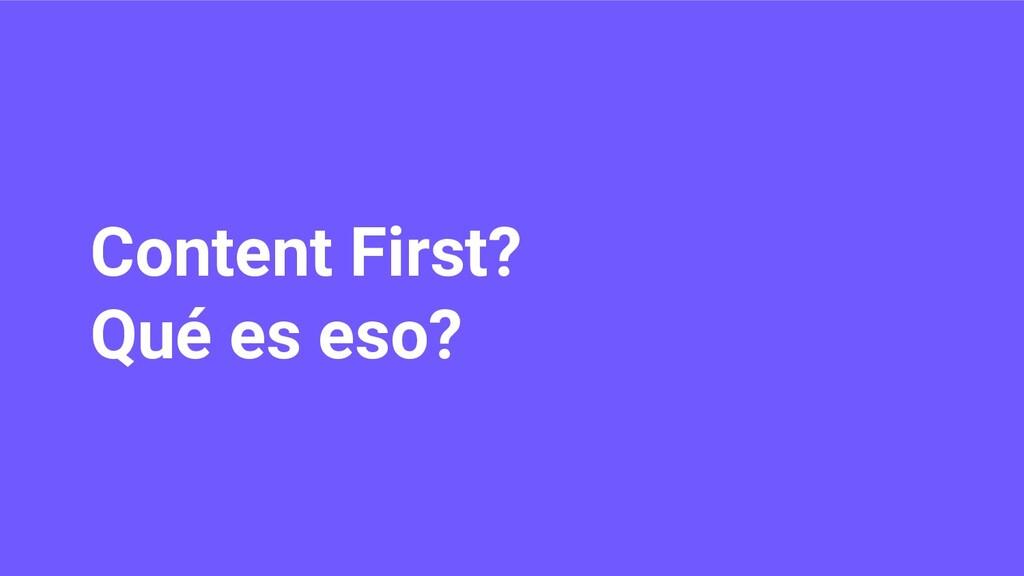 Content First? Qué es eso?