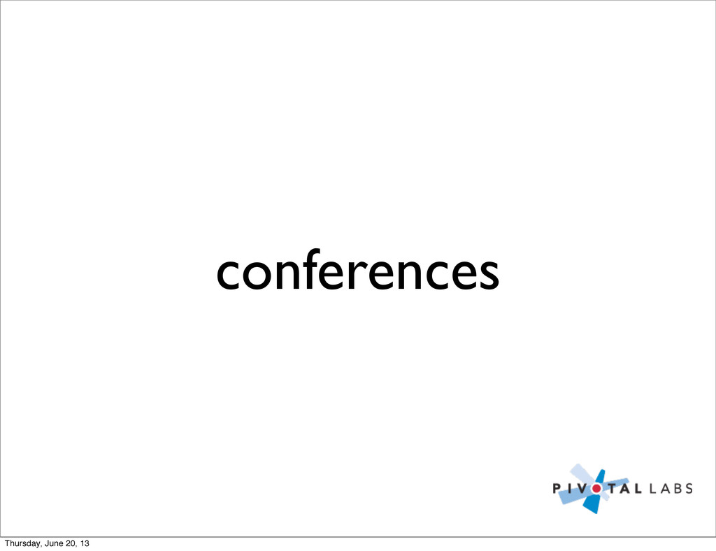 conferences Thursday, June 20, 13