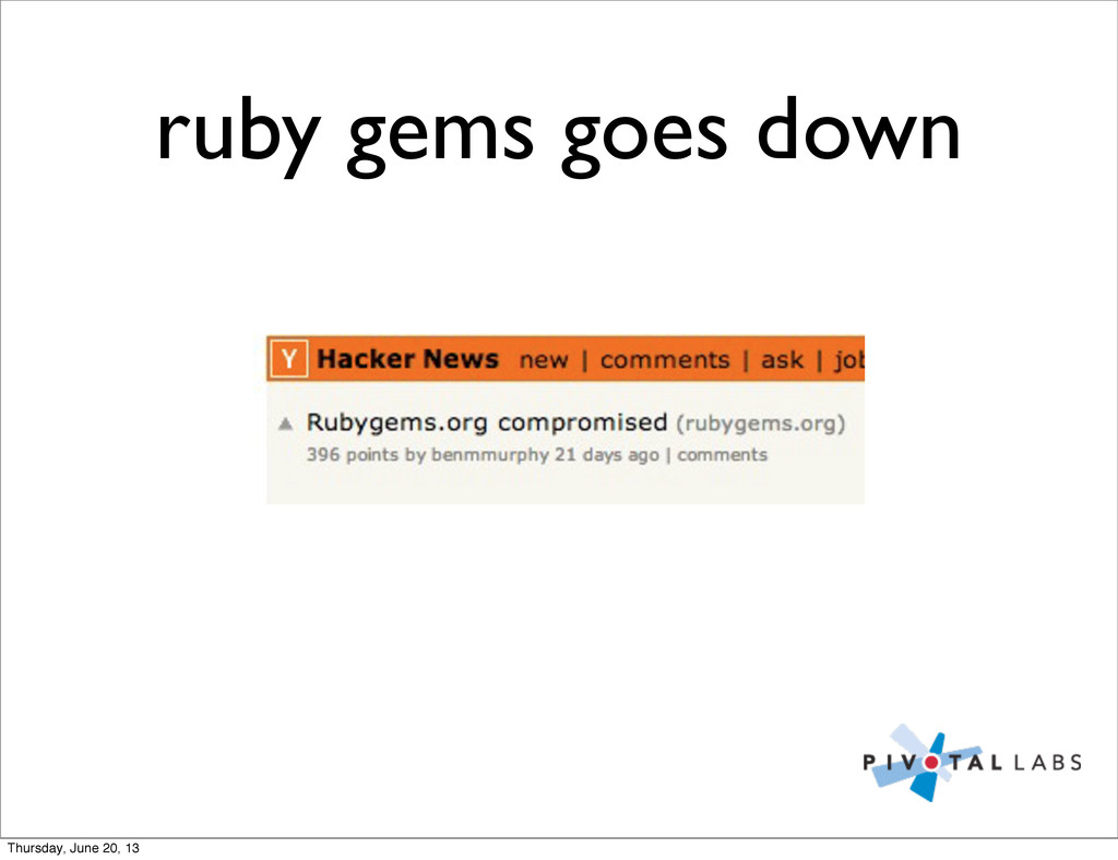 ruby gems goes down Thursday, June 20, 13