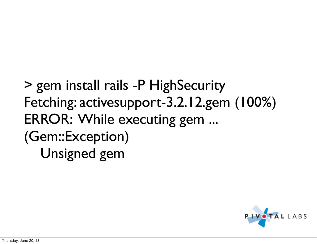 > gem install rails -P HighSecurity Fetching: a...