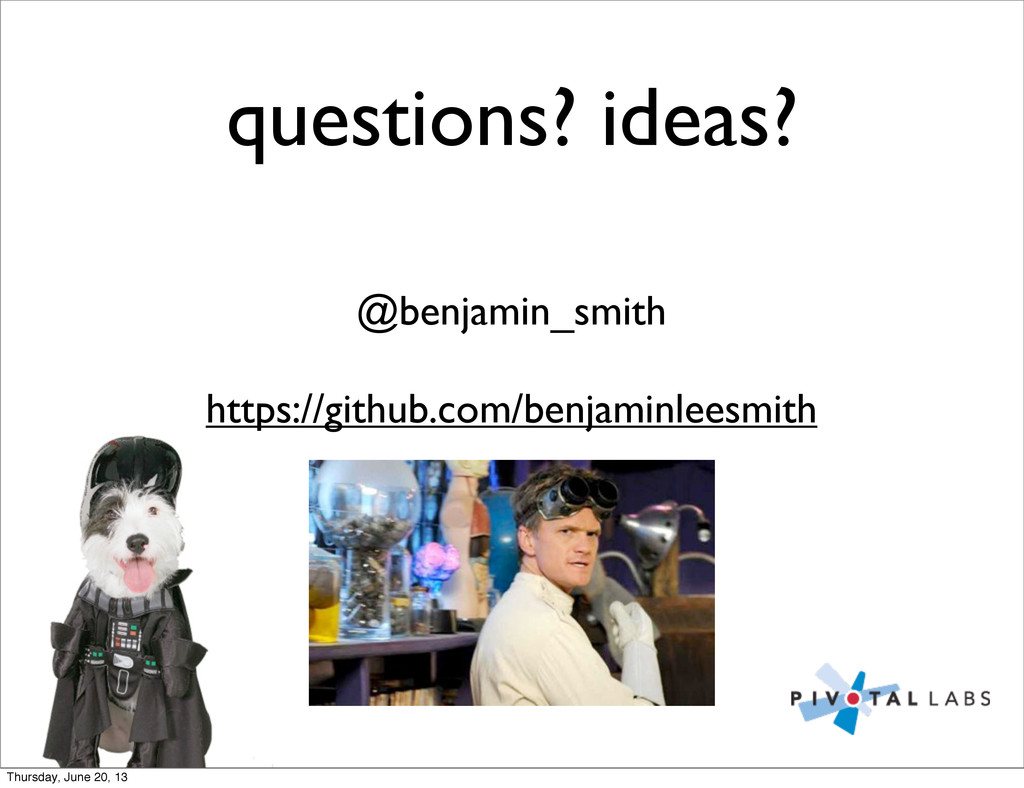 questions? ideas? @benjamin_smith https://githu...