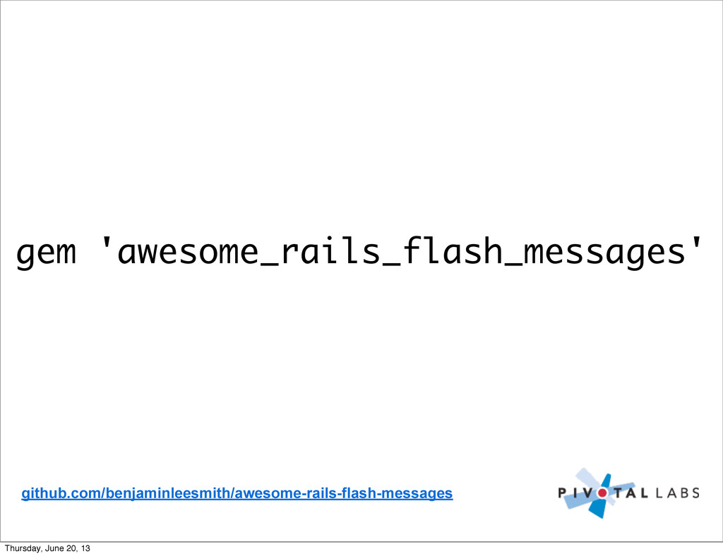 gem 'awesome_rails_flash_messages' github.com/b...