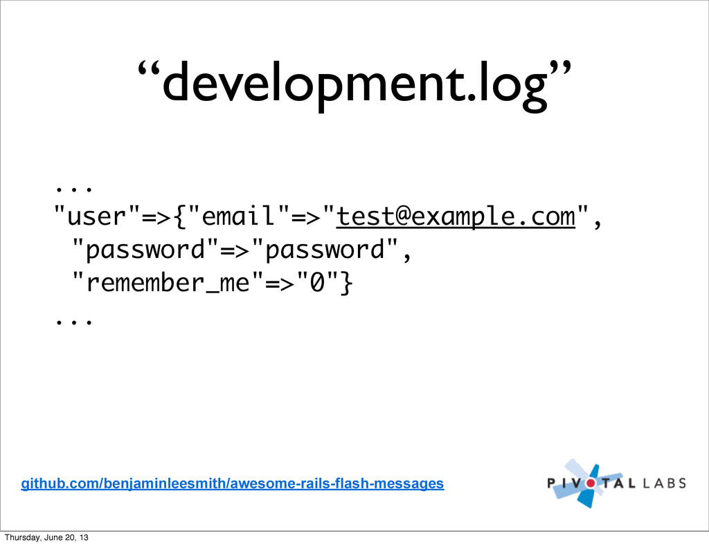 """development.log"" ... ""user""=>{""email""=>""test@e..."