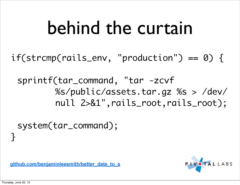 "behind the curtain if(strcmp(rails_env, ""produc..."