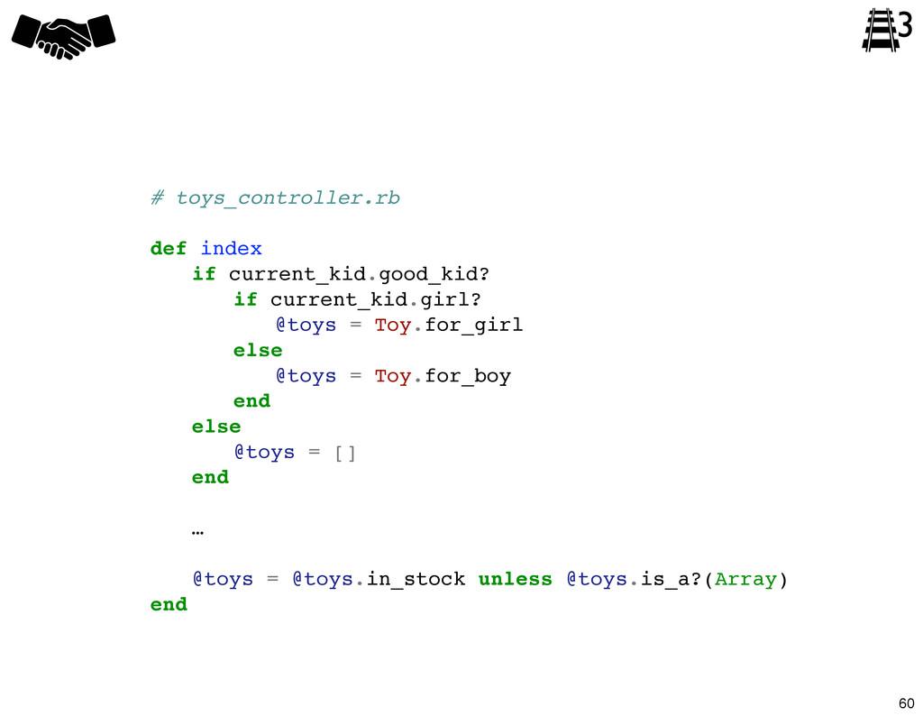 3 # toys_controller.rb def index ! if current_k...