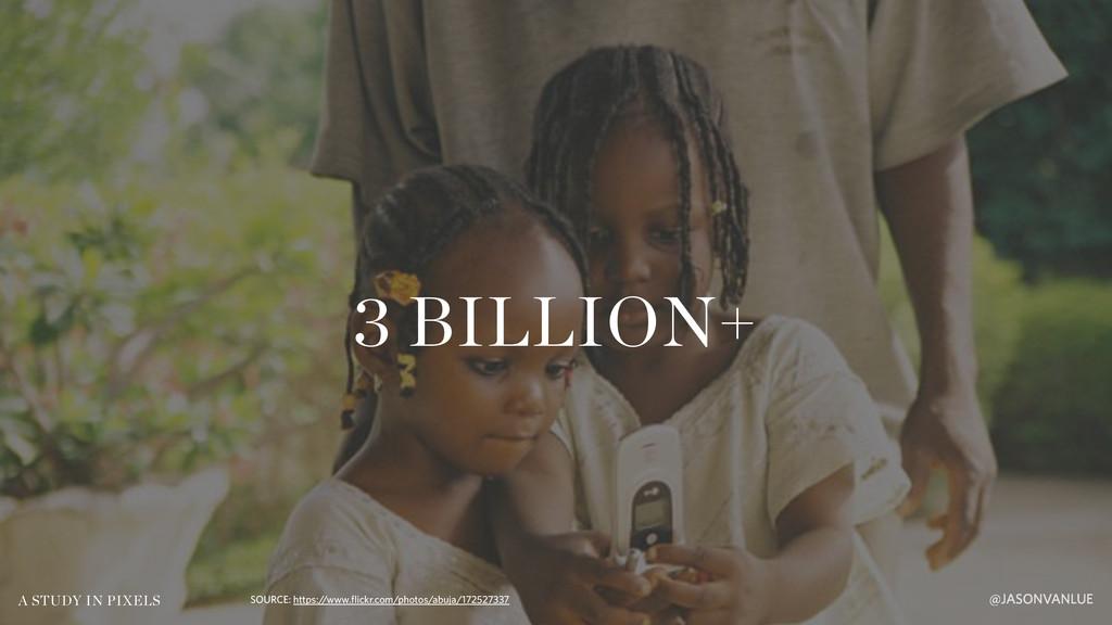 @JASONVANLUE A STUDY IN PIXELS 3 BILLION+ SOURC...