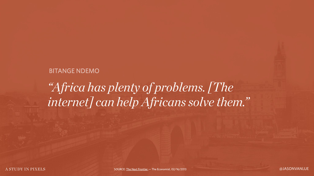 "@JASONVANLUE A STUDY IN PIXELS ""Africa has plen..."