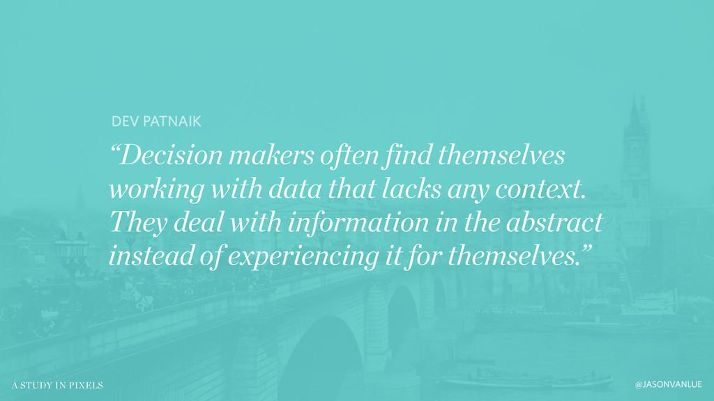 "@JASONVANLUE A STUDY IN PIXELS ""Decision makers..."