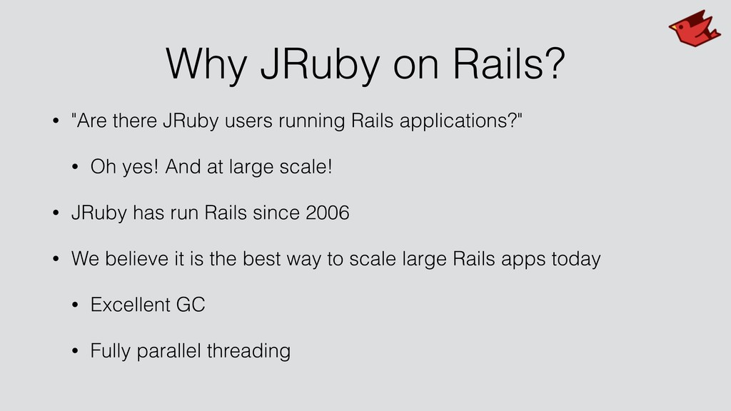 """Why JRuby on Rails? • """"Are there JRuby users ru..."""