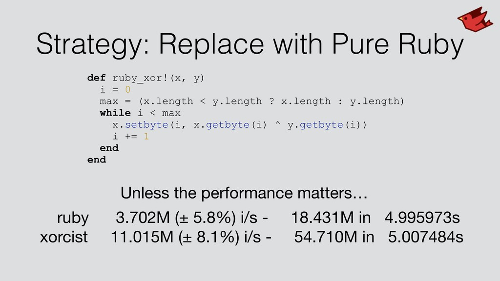 Strategy: Replace with Pure Ruby def ruby_xor!(...