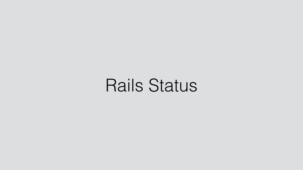 Rails Status