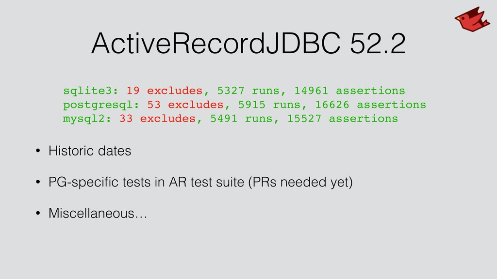 ActiveRecordJDBC 52.2 • Historic dates • PG-spe...