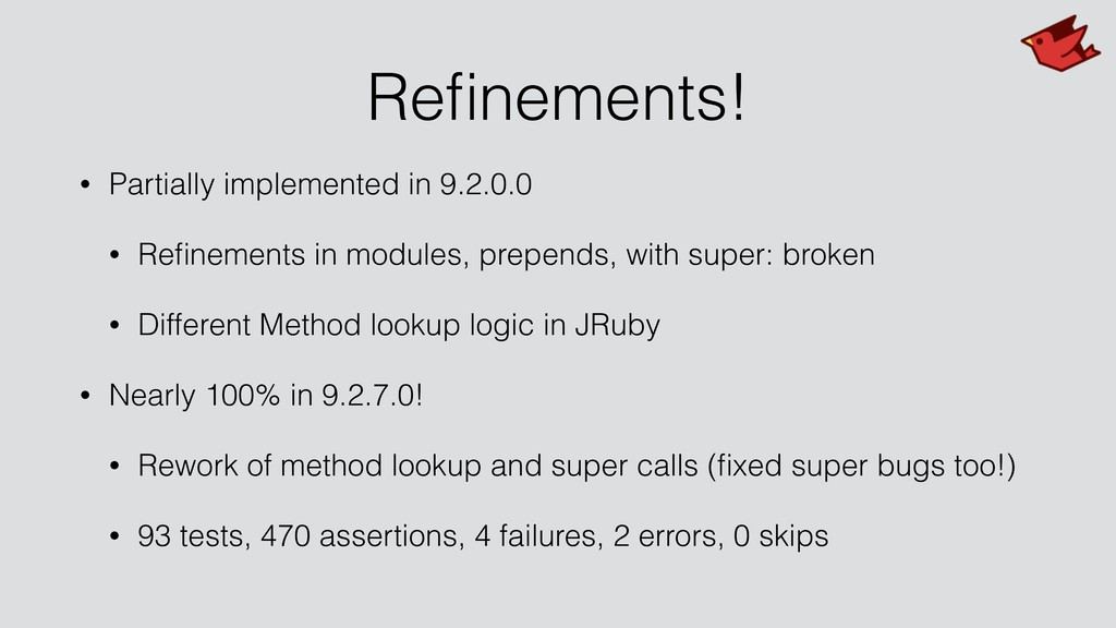 Refinements! • Partially implemented in 9.2.0.0 ...