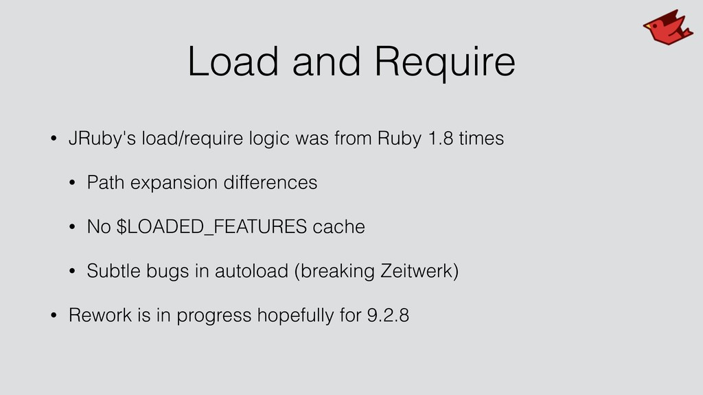Load and Require • JRuby's load/require logic w...