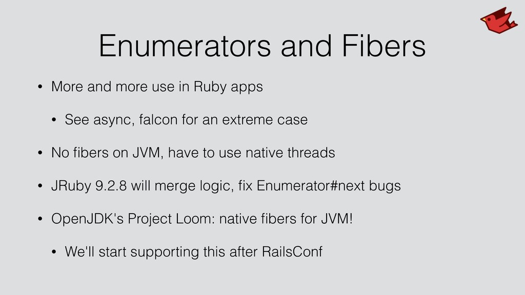 Enumerators and Fibers • More and more use in R...