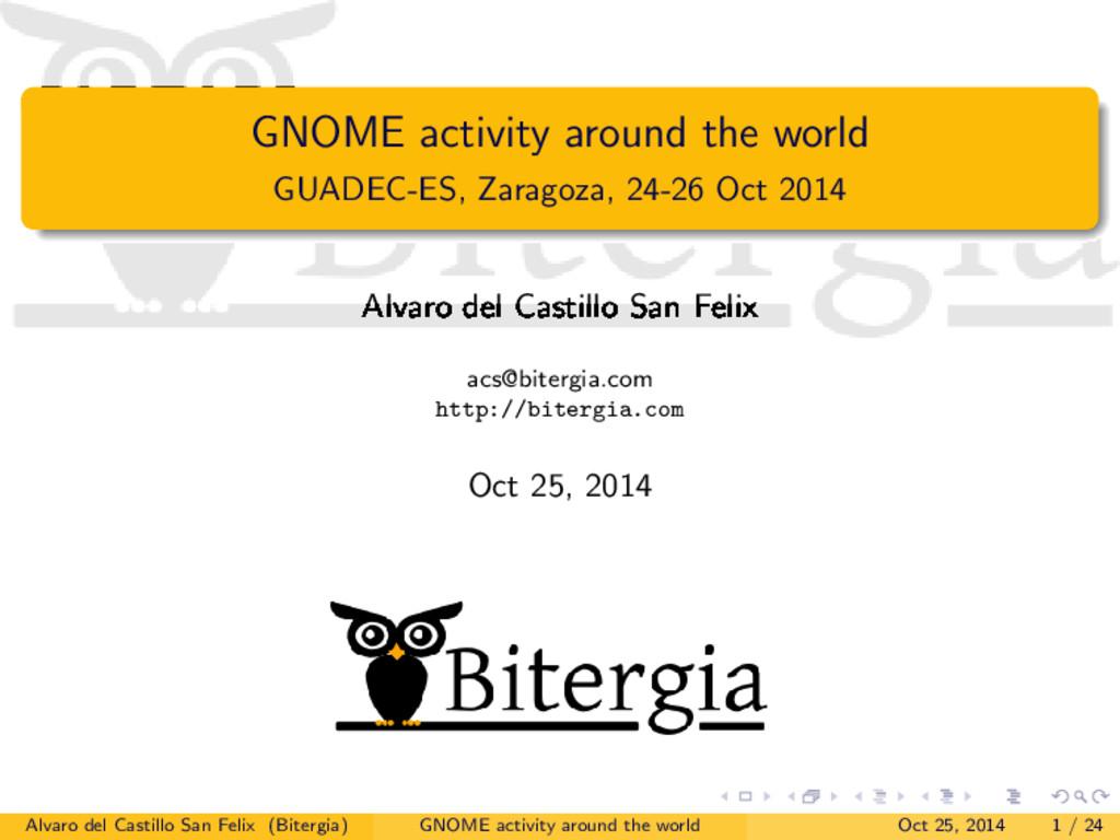 GNOME activity around the world GUADEC-ES, Zara...