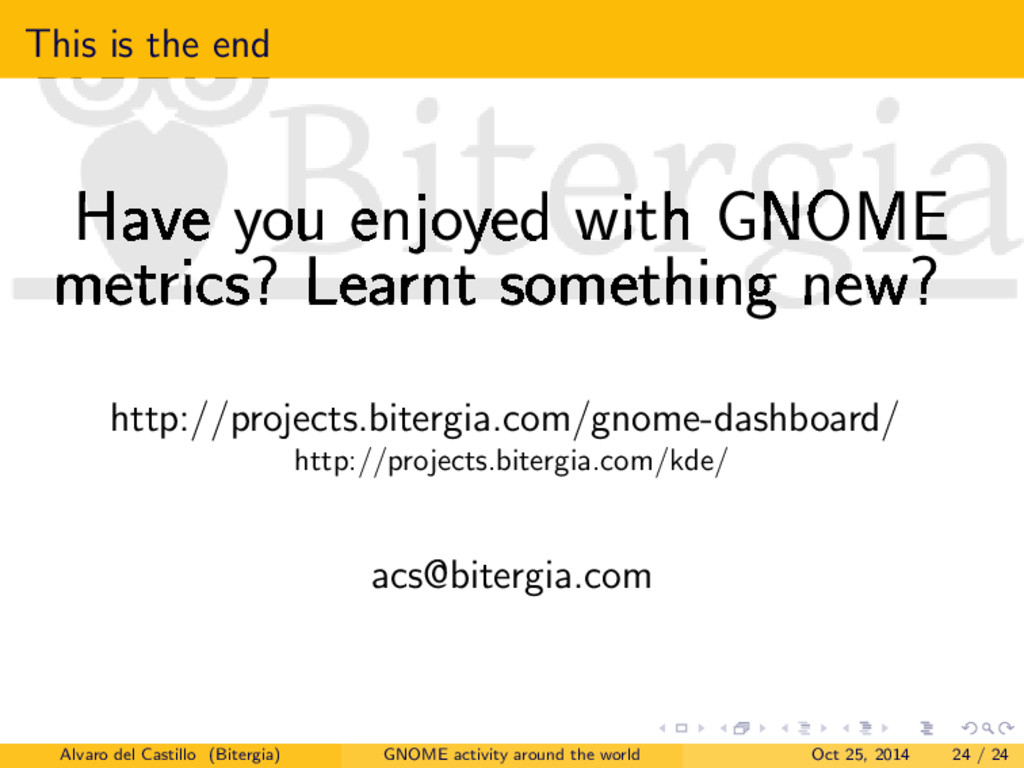 This is the end Have you enjoyed with GNOME met...