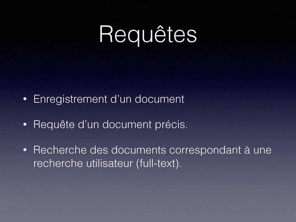 Requêtes • Enregistrement d'un document • Requê...
