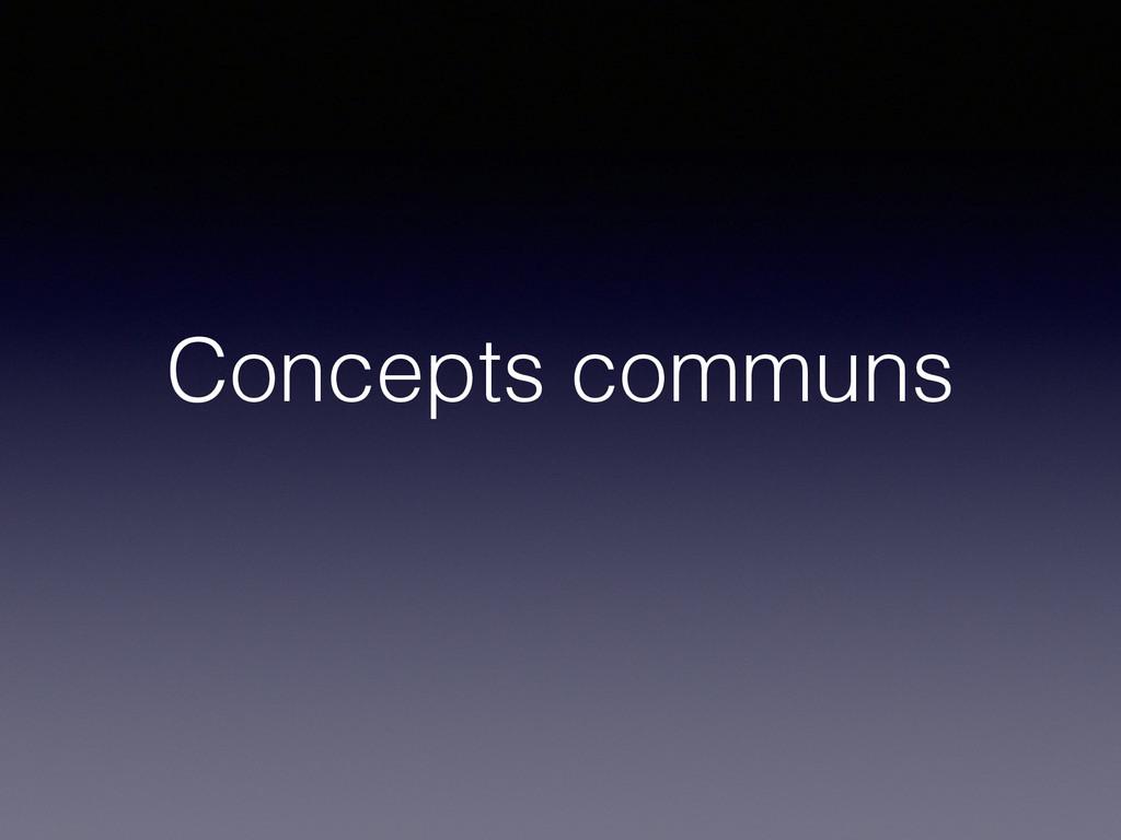 Concepts communs
