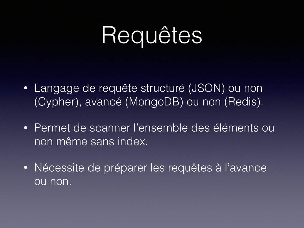Requêtes • Langage de requête structuré (JSON) ...