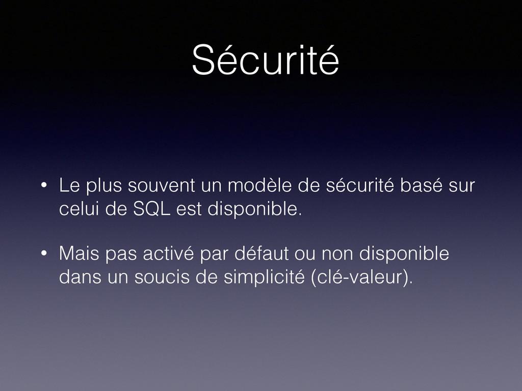 Sécurité • Le plus souvent un modèle de sécurit...