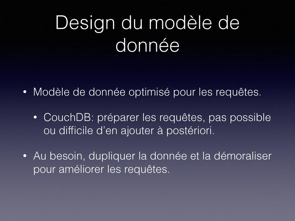 Design du modèle de donnée • Modèle de donnée o...
