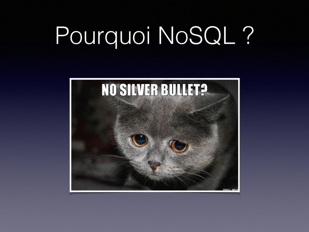 Pourquoi NoSQL ?