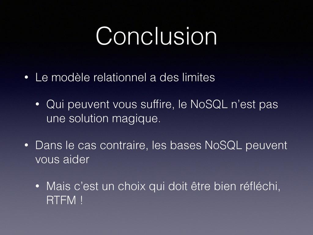 Conclusion • Le modèle relationnel a des limite...