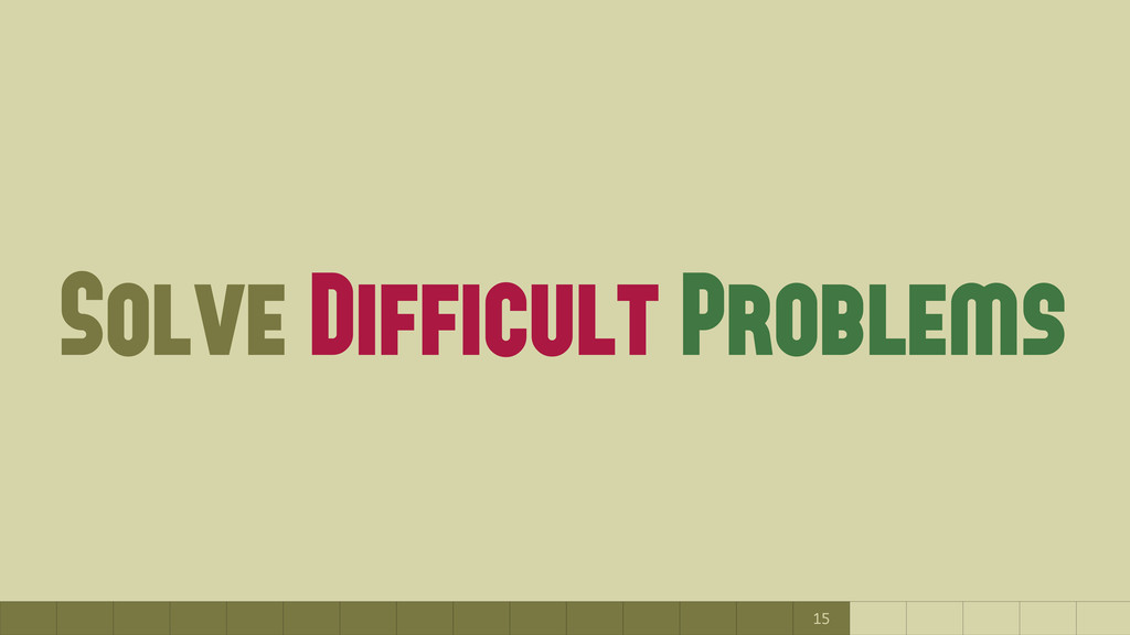 15 Solve Difficult Problems