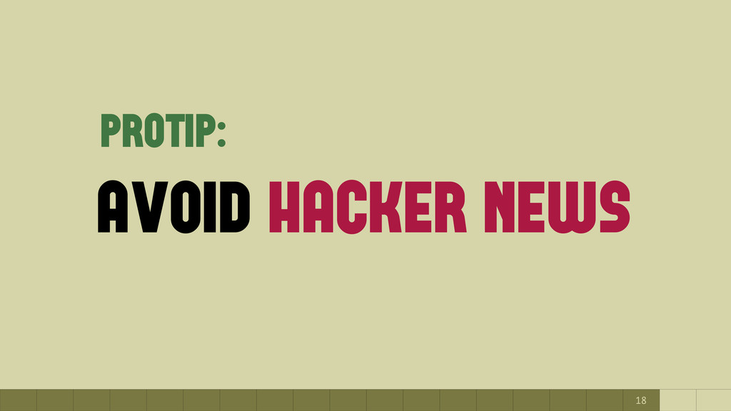 18 avoid hacker news protip: