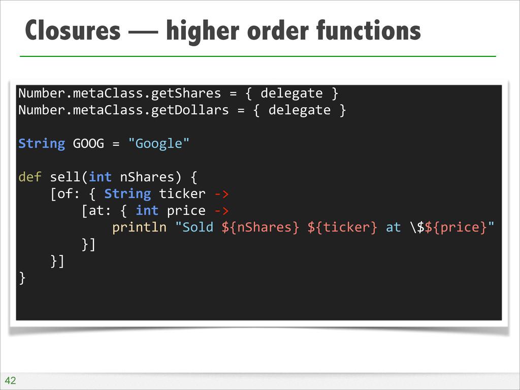 Closures — higher order functions !42 Number.me...