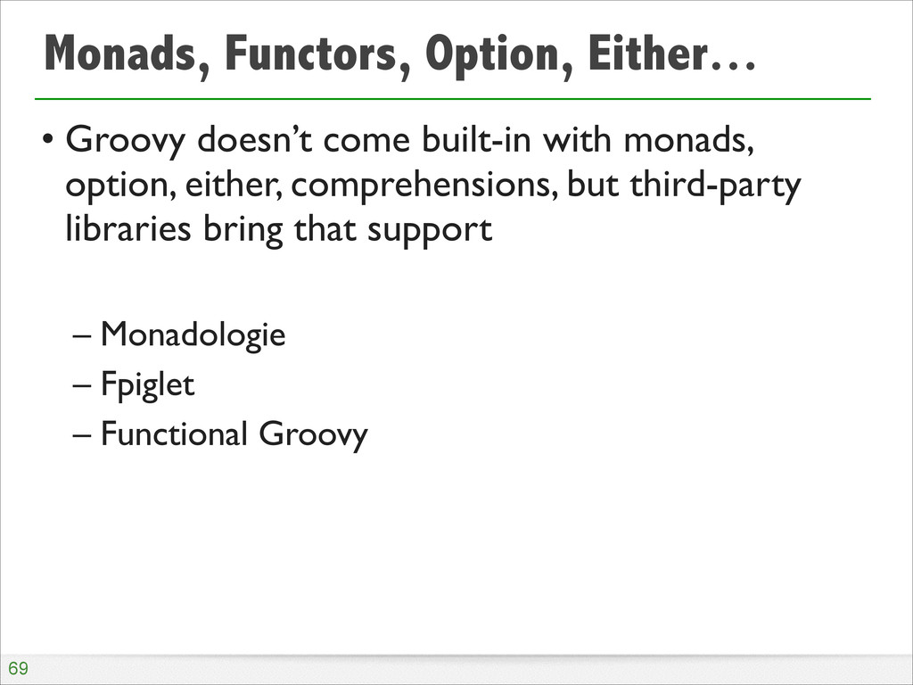 Monads, Functors, Option, Either… • Groovy does...