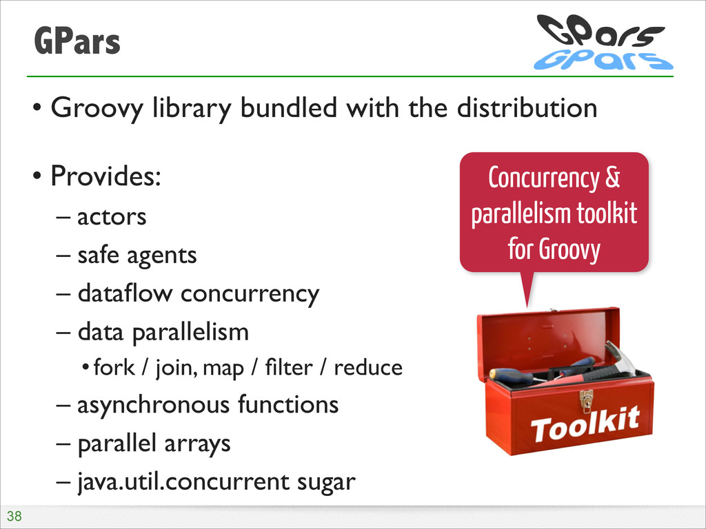 GPars • Groovy library bundled with the distrib...