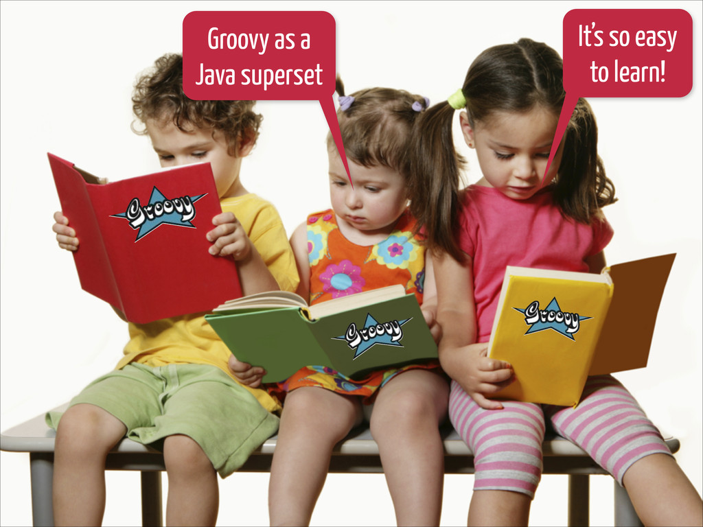 It's so easy to learn! Groovy as a Java superset