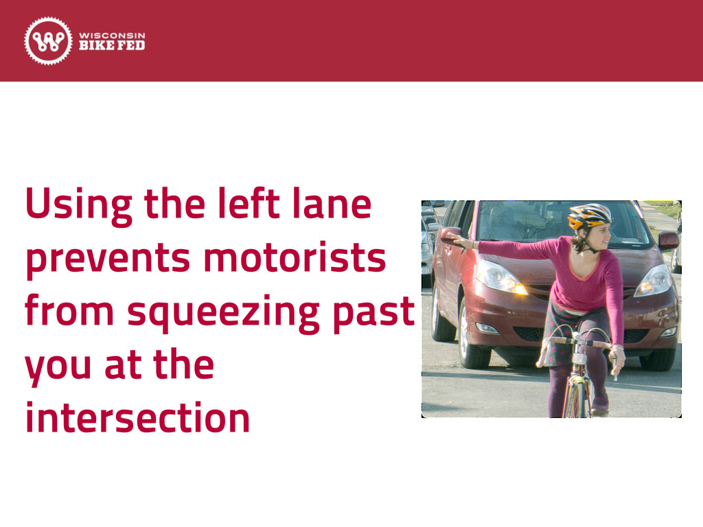 Using the left lane prevents motorists from squ...