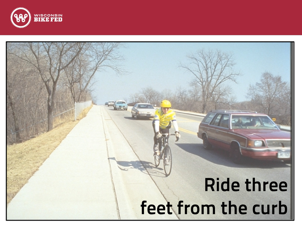 Ride three feet from the curb