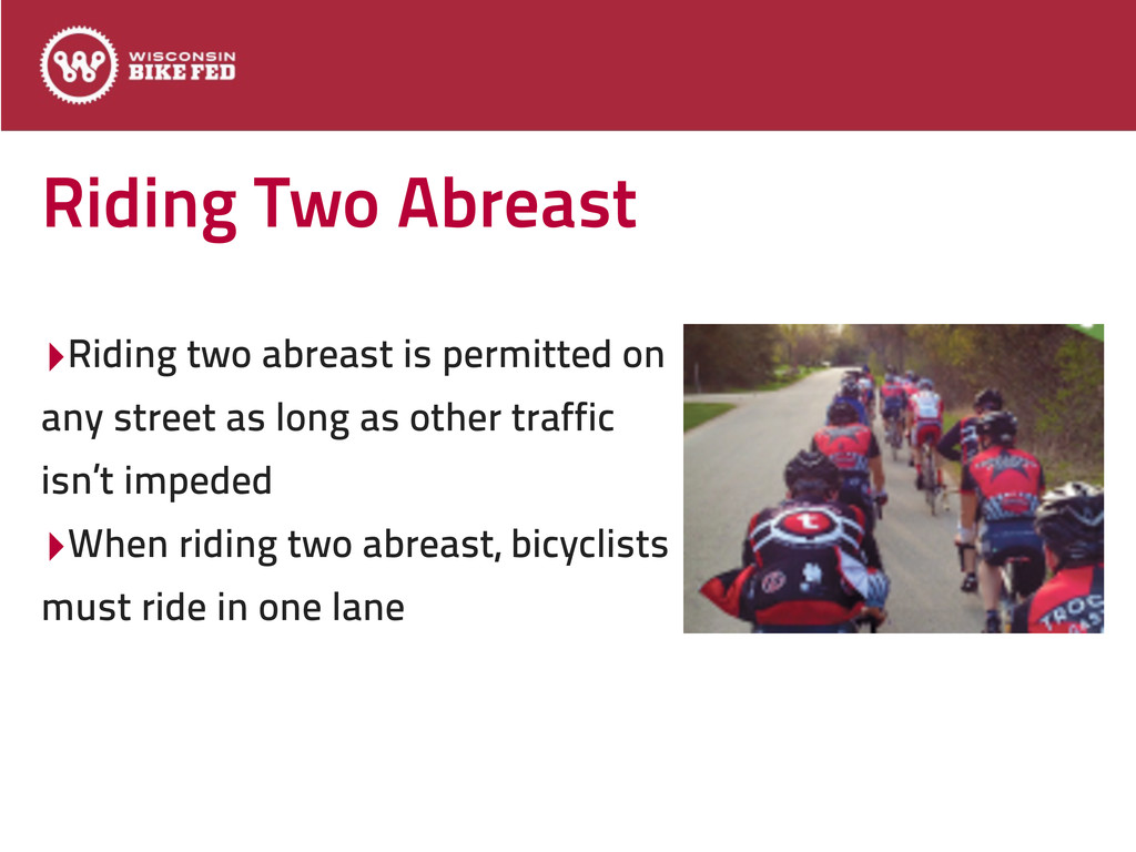 Riding Two Abreast ‣Riding two abreast is permi...