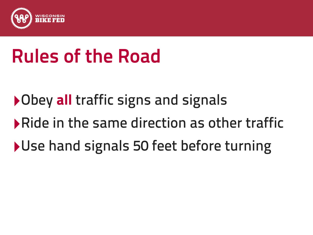 Rules of the Road ‣Obey all traffic signs and s...