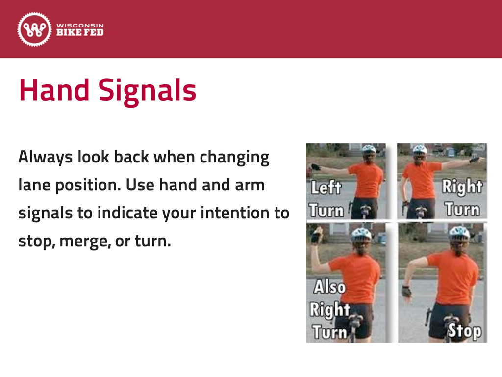 Hand Signals Always look back when changing lan...