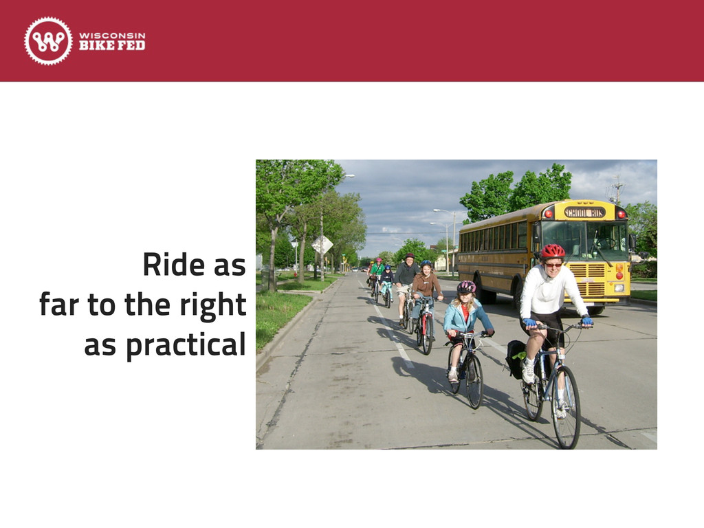 Ride as far to the right as practical