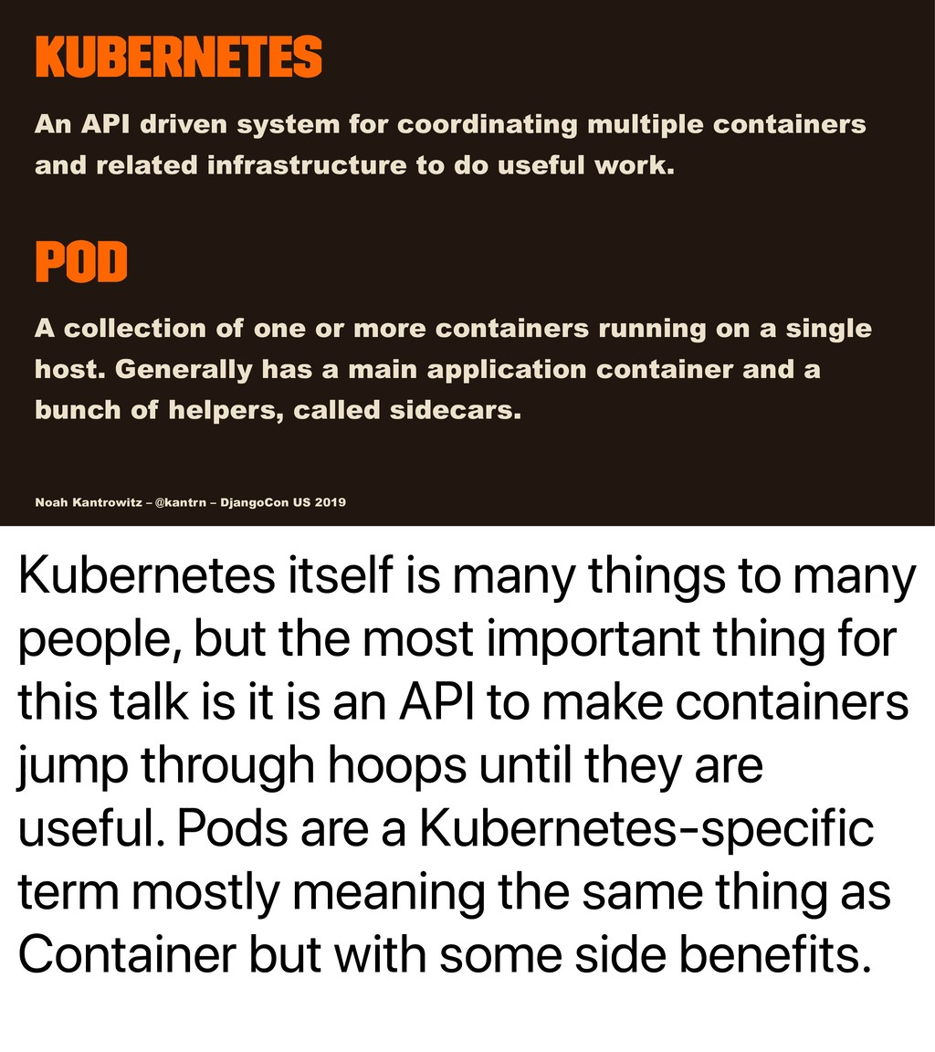 Kubernetes itself is many things to many people...