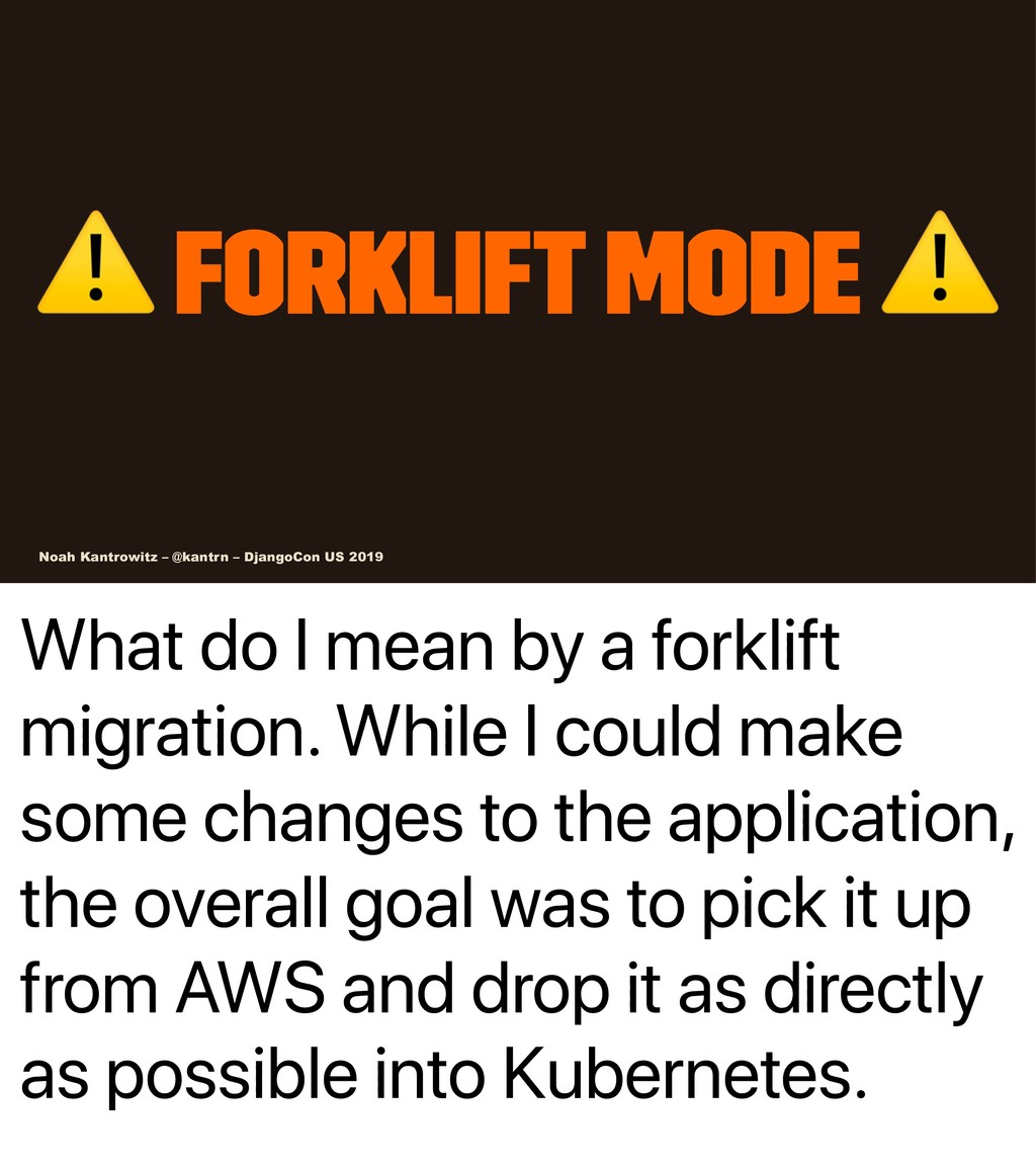 What do I mean by a forklift migration. While I...