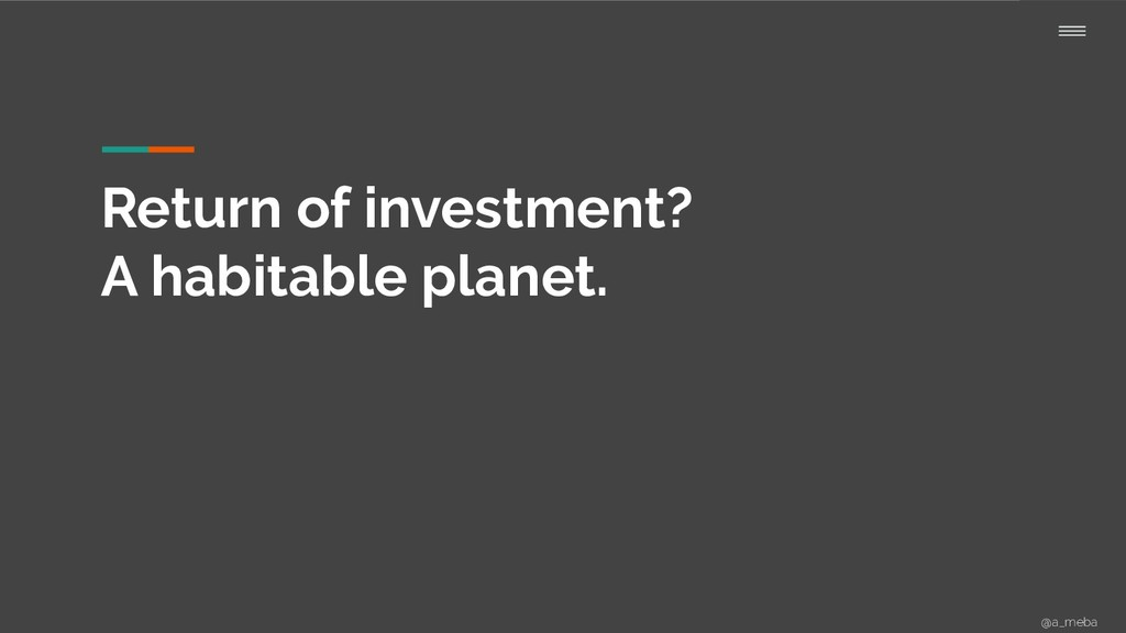 Return of investment? A habitable planet. @a_me...