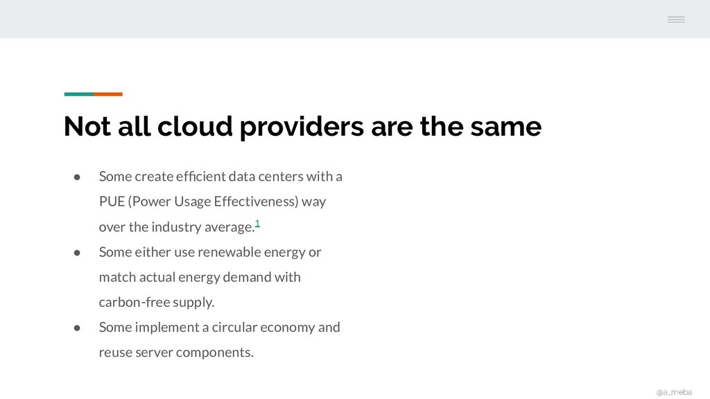 Not all cloud providers are the same @a_meba ● ...