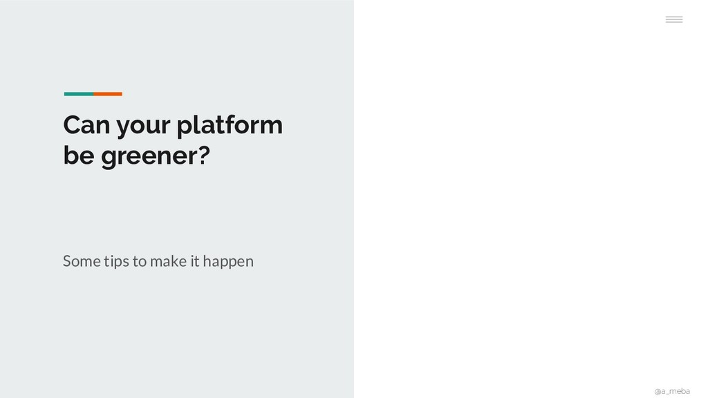 Can your platform be greener? Some tips to make...